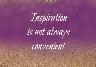 Inspiration is Not Always Convenient