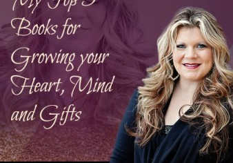 My Top 5 Books for Growing your Heart, Mind and Gifts
