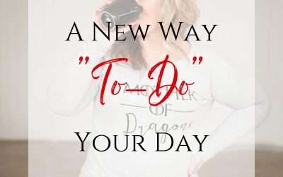 "A New Way ""To-Do"" Your Day"