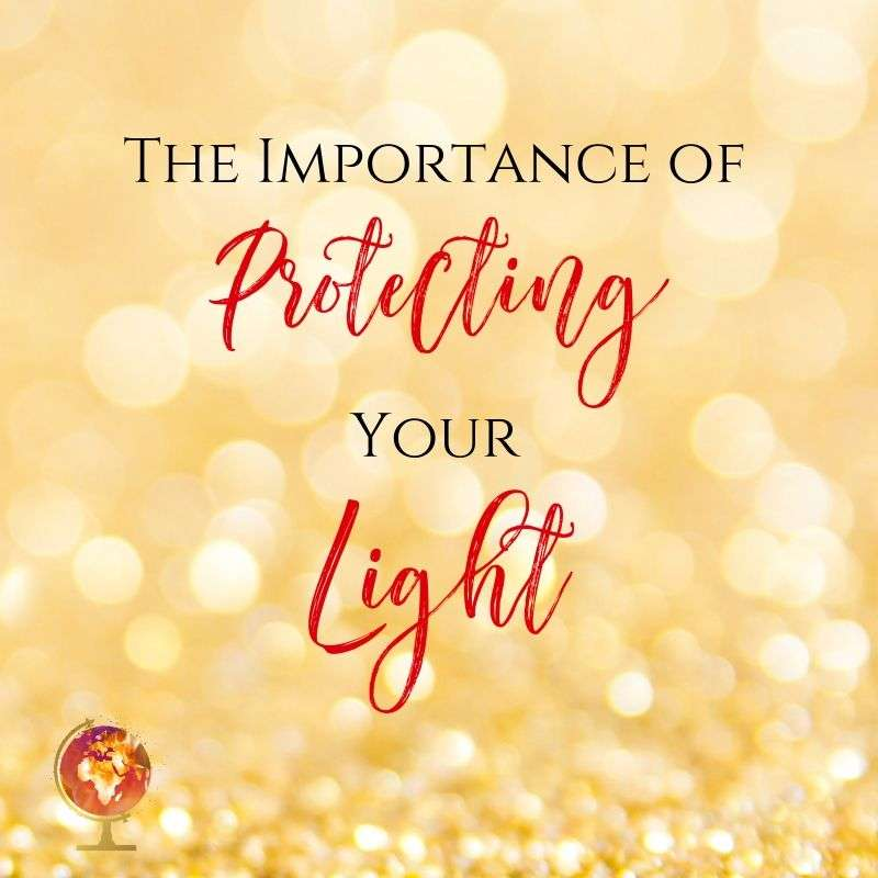 The Importance of Protecting Your Light