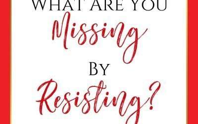 What Are You Missing By Resisting?