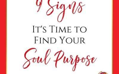 9 Signs it's Time to Find Your Soul Purpose & True Calling